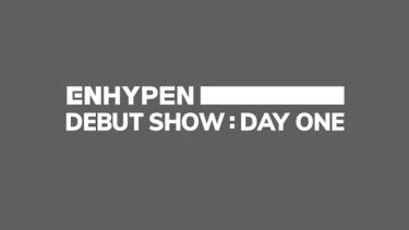 『【日韓同時・独占放送】ENHYPEN DEBUT SHOW : DAY ONE』 2020年11月30日(月)夜8時から配信スタート
